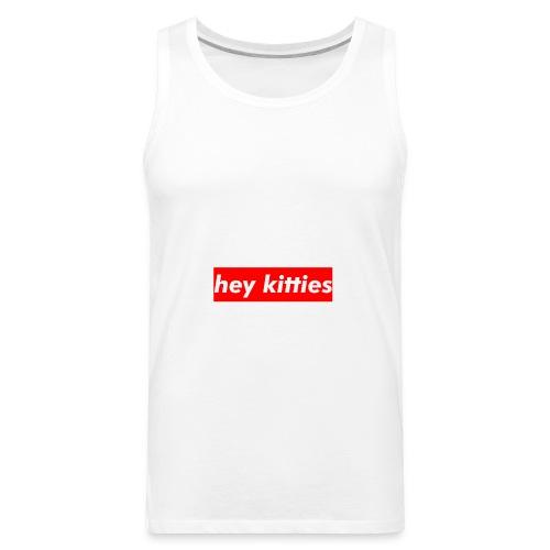 HEY KITTIES - Men's Premium Tank