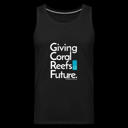 Giving Coral Reefs a Future - Men's Premium Tank