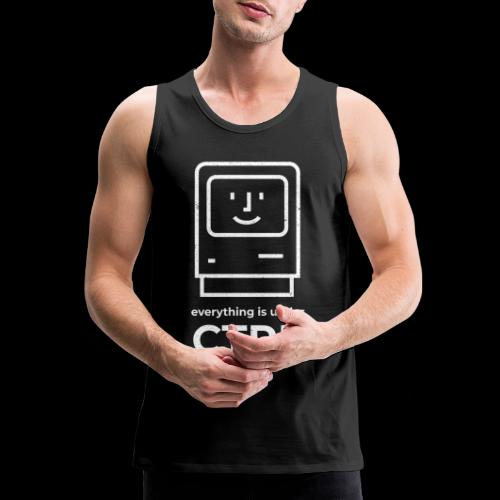 Everything is Under CTRL | Funny Computer - Men's Premium Tank