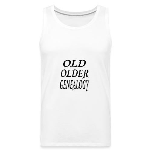 Old older genealogy family tree funny gift - Men's Premium Tank