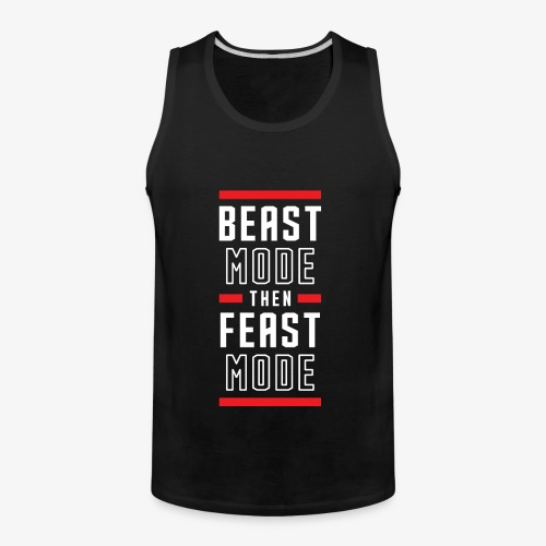 B Mode Then Feast Mode - Men's Premium Tank