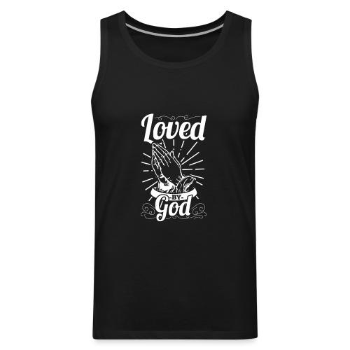 Loved By God (White Letters) - Men's Premium Tank