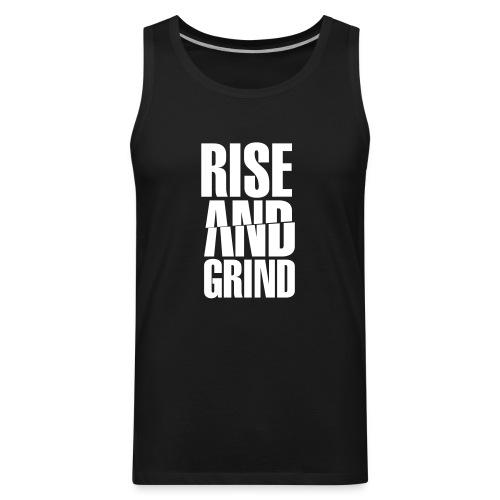 Rise & Grind - Men's Premium Tank