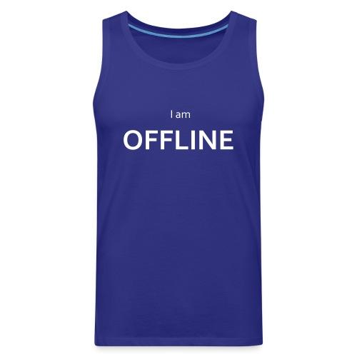 I am offline T-Shirt - Men's Premium Tank