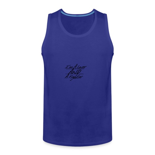I'm A Lover And A Fighter - Men's Premium Tank