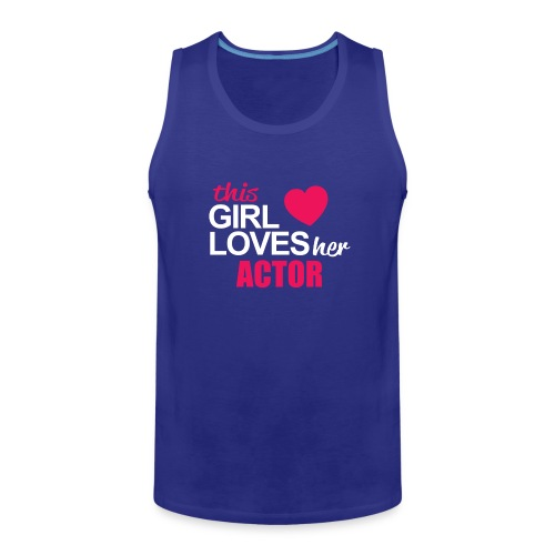 This Girl Loves Her ACTOR - Men's Premium Tank