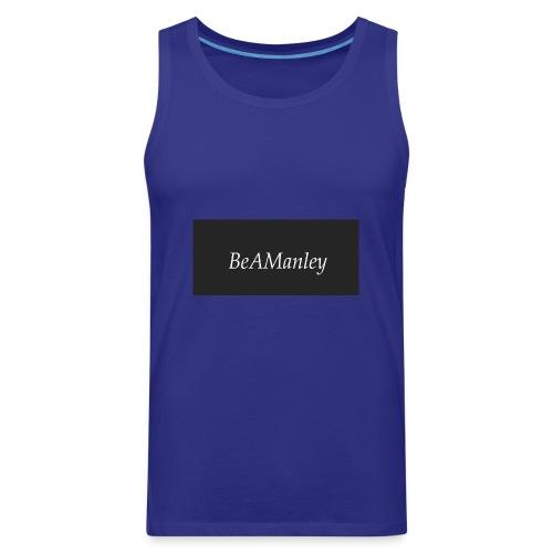 BeAManley - Men's Premium Tank