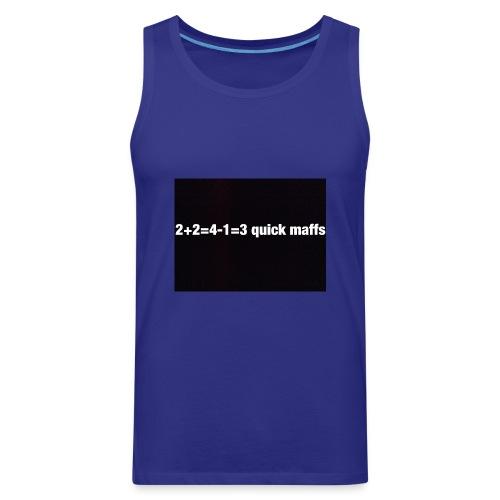 quick maffs - Men's Premium Tank
