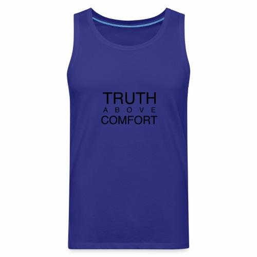 Truth Above Comfort - Men's Premium Tank
