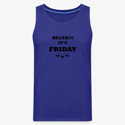 Relax its Friday Tshirt - Men's Premium Tank