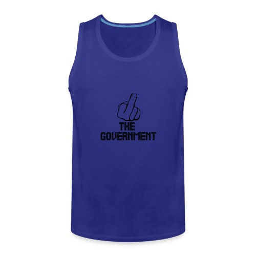 Fuck The Government - Men's Premium Tank