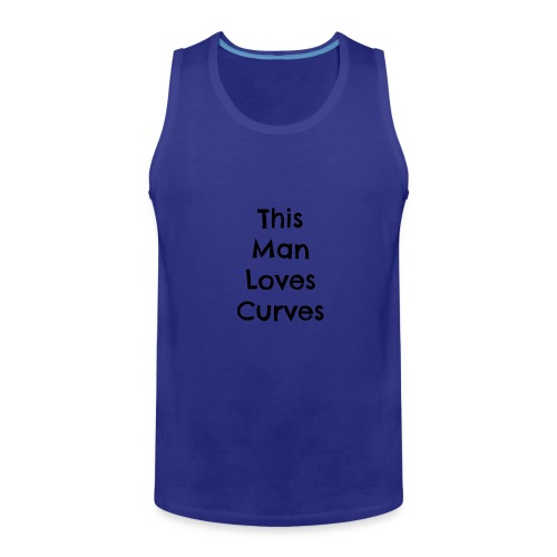 Man loves curves - Men's Premium Tank