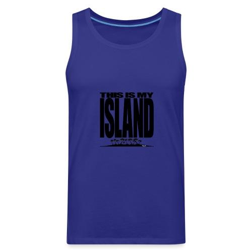 This is MY ISLAND - Men's Premium Tank