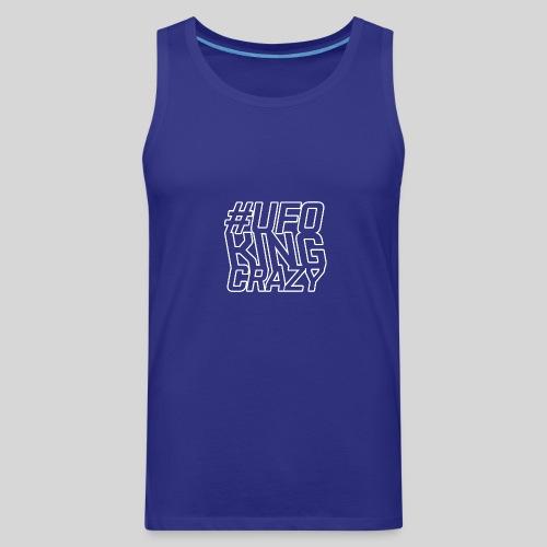 ALIENS WITH WIGS - #UFOKingCrazy - Men's Premium Tank