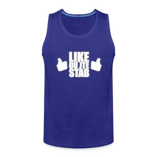 Like ou jte stab - Men's Premium Tank