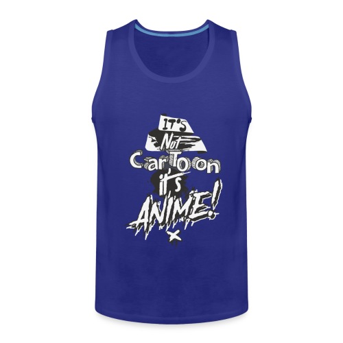 It's Not Cartoon It's Anime - Men's Premium Tank