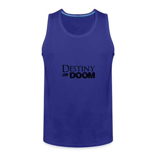 Destiny or Doom Black Logo - Men's Premium Tank