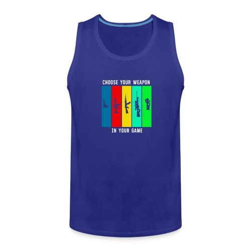 Choose Your Weapon in your Game - Men's Premium Tank