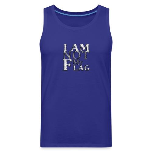 I am NOT my flag - Men's Premium Tank
