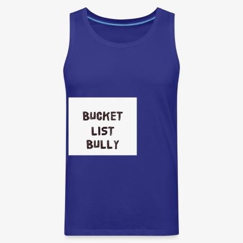 Bucket List Bully - Men's Premium Tank