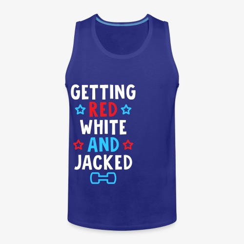 Getting Red, White And Jacked - Men's Premium Tank