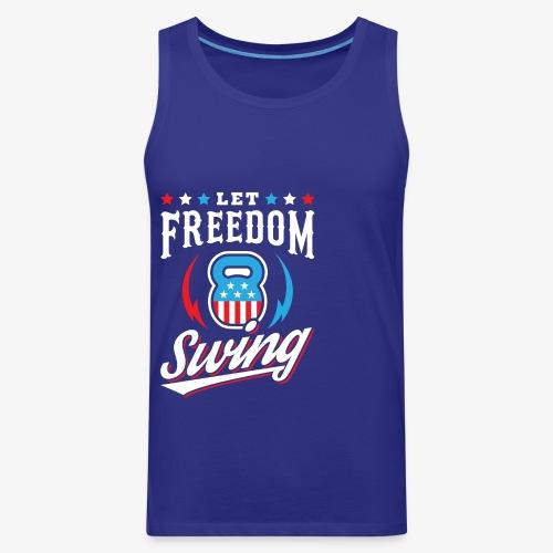 Let Freedom Swing - Men's Premium Tank