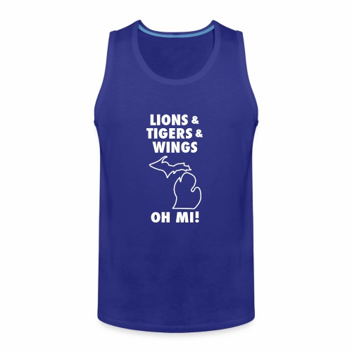 LIONS & TIGERS & WINGS, OH MI! - Men's Premium Tank