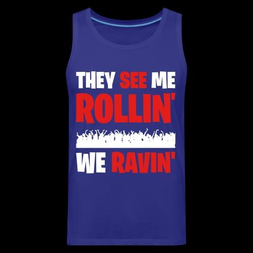 Rollin' We Ravin' - Men's Premium Tank