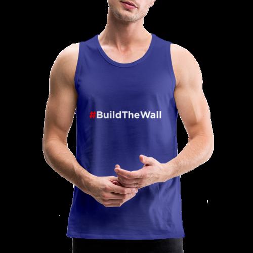 Build The Wall - Men's Premium Tank