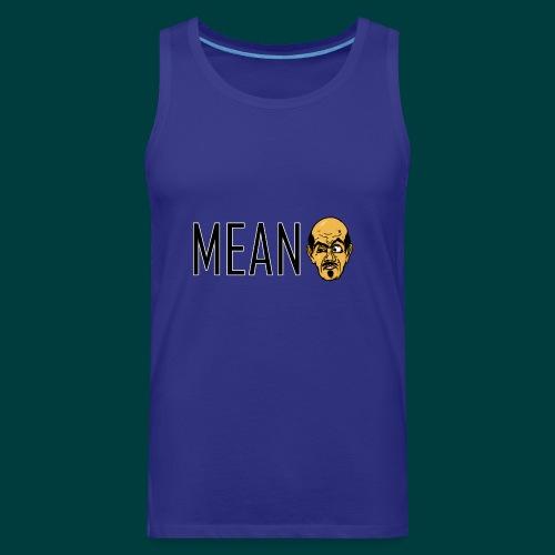 Mean. - Men's Premium Tank
