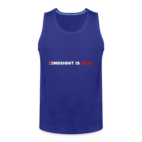 Hindsight Is 2020 - white/red type - Men's Premium Tank