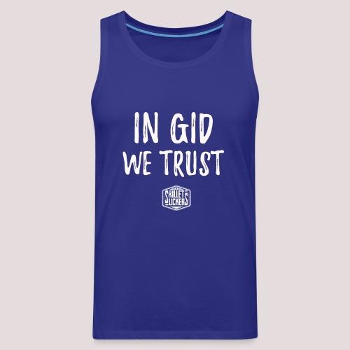 In Gid We Trust - Men's Premium Tank