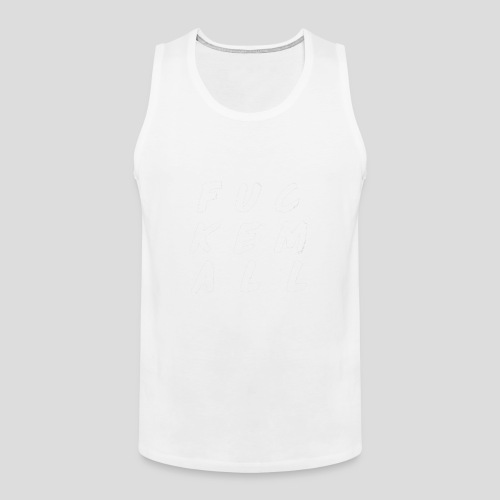 FUCKEMALL White Logo - Men's Premium Tank