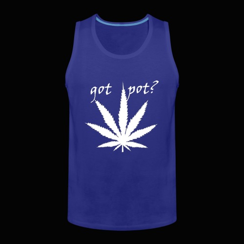 got pot? - Men's Premium Tank