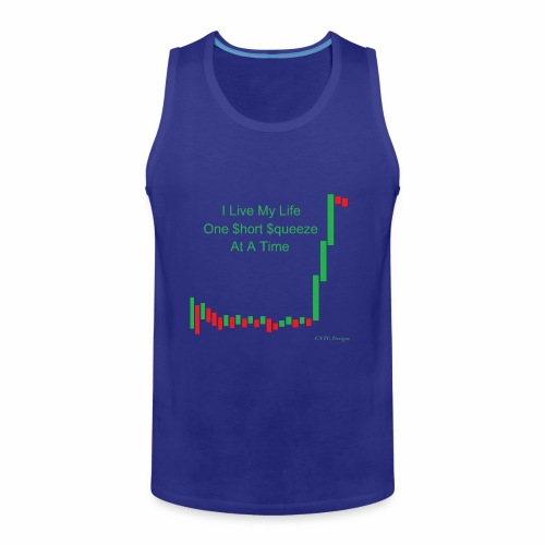 I live my life one short squeeze at a time - Men's Premium Tank