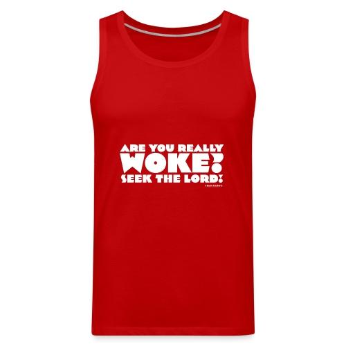 Are You Really Woke? Seek the Lord - Men's Premium Tank