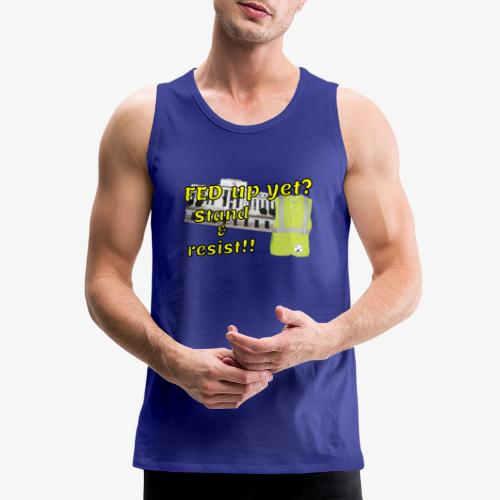 Yellow Vest Stand against the FED. - Men's Premium Tank