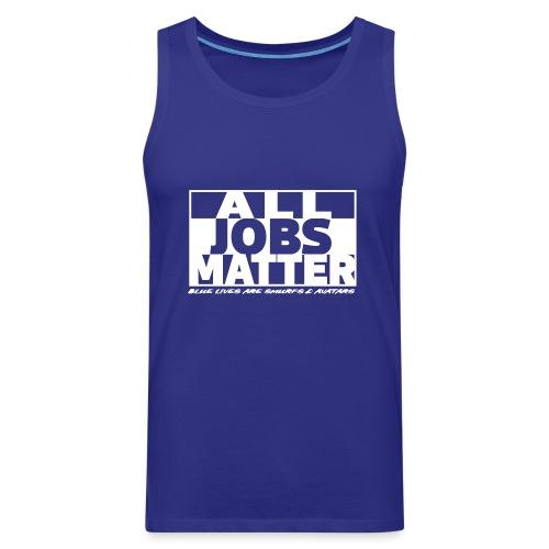 All Jobs Matter - Men's Premium Tank
