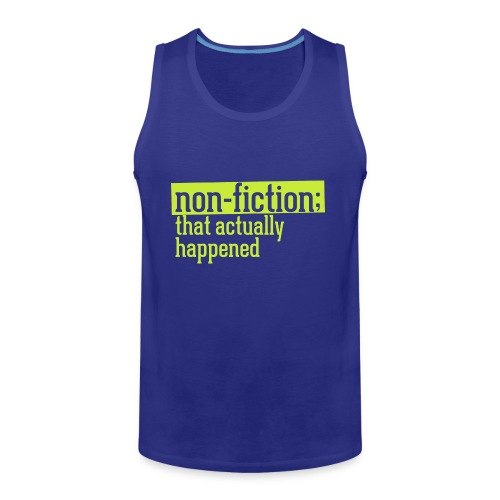 non fiction.png - Men's Premium Tank