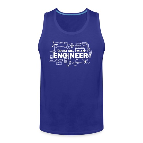 Trust Me, I'm Engineer - Men's Premium Tank