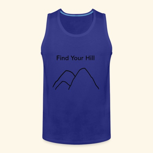 Find Your Hill - Men's Premium Tank
