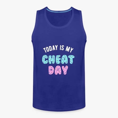 Today Is My Cheat Day - Men's Premium Tank