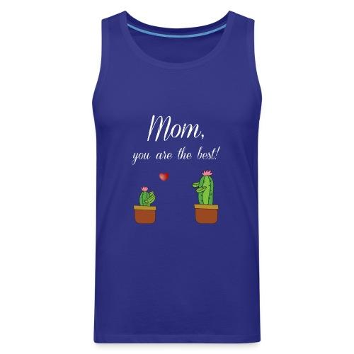 Mom you are the best - Men's Premium Tank