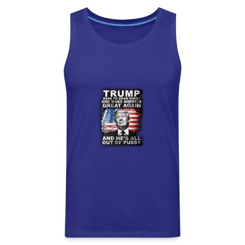 Trump is Here! - Men's Premium Tank