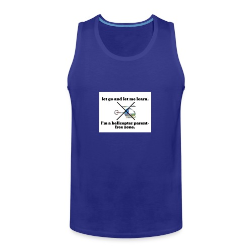 let go and let me learn. - Men's Premium Tank