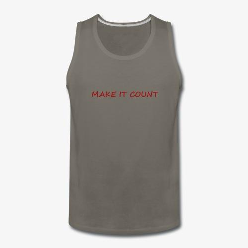MAKE IT COUNT - Men's Premium Tank