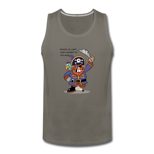 TOWNS TO LOOT AND WOMEN TO PILLAGE - Men's Premium Tank