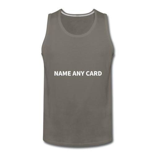 Name Any Card - Men's Premium Tank
