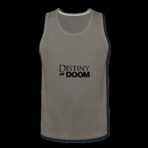 Destiny or Doom Black Logo - Men's Premium Tank