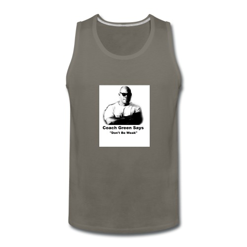 Don't Be Weak - Men's Premium Tank